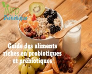 Guide des aliments riche en prébiotique et probiotiques pour un microbiote sain