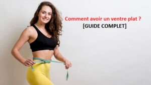 comment avoir un ventre plat[GUIDE COMPLET]