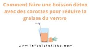 Comment faire une boisson détox avec des carottes pour réduire la graisse du ventre